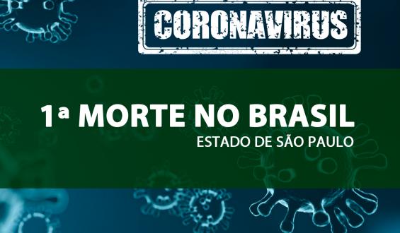 Brasil confirma primeira morte pelo Novo Coronavírus
